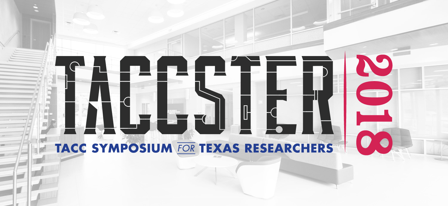 2018 TACC Symposium for Texas Researchers