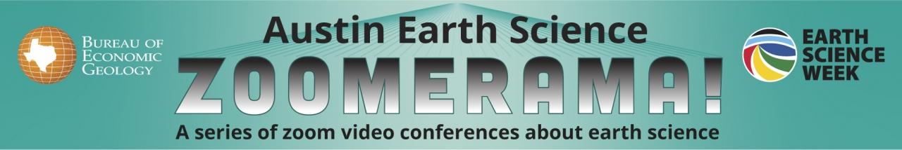 Austin Earth Science Zoomerama with the Bureau of Economic Geology
